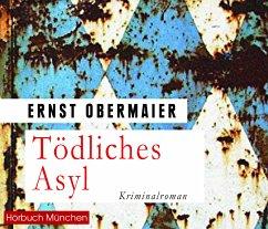Tödliches Asyl, 6 Audio-CD - Obermaier, Ernst