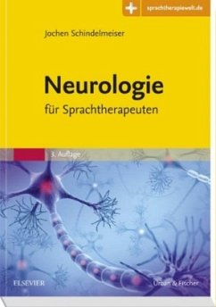 Neurologie für Sprachtherapeuten - Schindelmeiser, Jochen