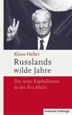 Russlands wilde Jahre - Heller, Klaus