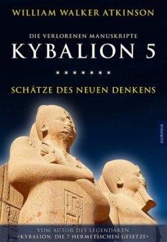 Kybalion 5 - Schätze des Neuen Denkens - Atkinson, William Walker; Drei Eingeweihte