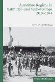 Autoritäre Regime in Ostmittel- und Südosteuropa 1919-1944
