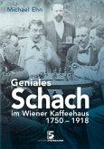Geniales Schach im Wiener Kaffeehaus 1750-1918