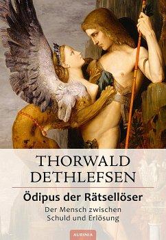 Ödipus der Rätsellöser - Der Mensch zwischen Schuld und Erlösung - Dethlefsen, Thorwald