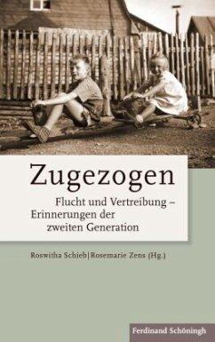 Zugezogen - Zens, Rosemarie;Schieb, Roswitha