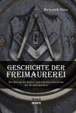 Geschichte der Freimaurerei: Ein Beitrag zur Kultur- und Literatur-Geschichte des 18. Jahrhunderts