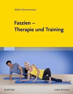 Faszien - Therapie und Training - Dennenmoser, Stefan