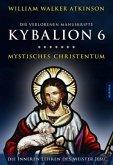 Kybalion 6 - Mystisches Christentum
