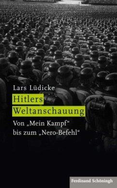 Hitlers Weltanschauung - Lüdicke, Lars
