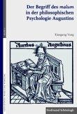 Der Begriff des malum in der philosophischen Psychologie Augustins