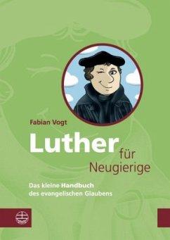 Luther für Neugierige - Vogt, Fabian
