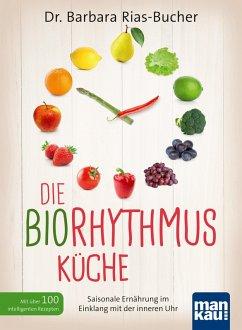 Die Biorhythmus-Küche (eBook, ePUB) - Rias-Bucher, Barbara