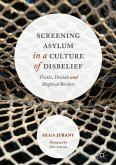 Screening Asylum in a Culture of Disbelief