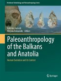 Paleoanthropology of the Balkans and Anatolia