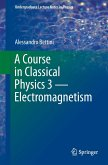 A Course in Classical Physics 3 - Electromagnetism