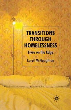 Transitions Through Homelessness: Lives on the Edge - McNaughton, Carol