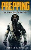 Prepping: No1 Survival Guide For When SHTF (Prepping & Survival Series, #1) (eBook, ePUB)