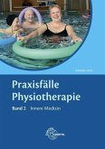 Praxisfälle Physiotherapie. Band 2: Innere Medizin