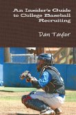 An Insider's Guide to College Baseball Recruiting
