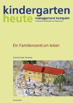 Ein Familienzentrum leiten - Kobelt Neuhaus, Daniela