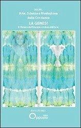 Arte, scienza e rivelazione della coscienza. La genesi - Herausgeber: Santillo, M. C.