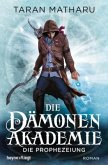 Die Prophezeiung / Die Dämonenakademie Bd.3