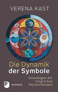 Die Dynamik der Symbole - Kast, Verena