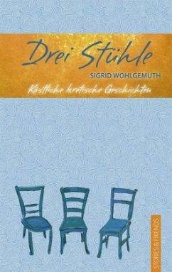 Drei Stühle - Wohlgemuth, Sigrid