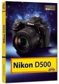 Nikon D500 - Das Handbuch zur Kamera