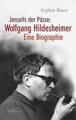 Jenseits der Pässe: Wolfgang Hildesheimer - Braese, Stephan