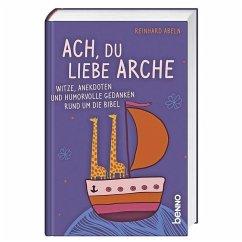 Ach, du liebe Arche - Abeln, Reinhard