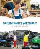 So funktioniert Wirtschaft - Ein Sachbuch für Jugendliche