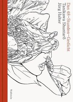 Das 48-Stunden-Gedicht - Halter, Jürg;Shuntarõ, Tanikawa
