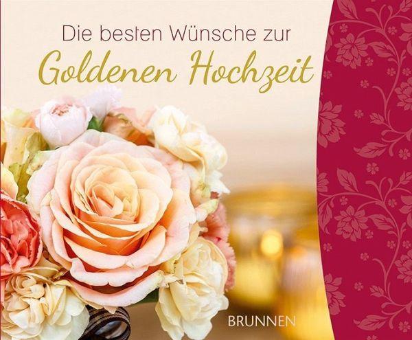 Die Besten Wunsche Zur Goldenen Hochzeit Portofrei Bei Bucher De
