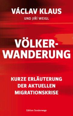 Völkerwanderung - Klaus, Václav; Weigl, Jirí