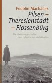 Pilsen -Theresienstadt - Flossenbürg