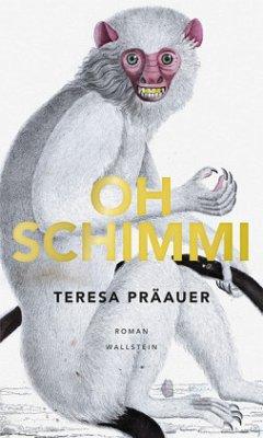 Oh Schimmi - Präauer, Teresa
