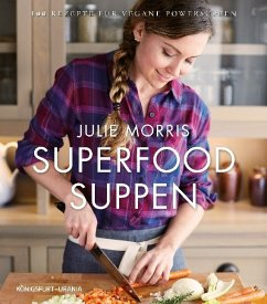 Superfood Suppen - Morris, Julie