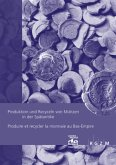 Produktion und Recyceln von Münzen in der Spätantike / Produire et recycler la monnaie au Bas-Empire