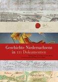 Geschichte Niedersachsens in 111 Dokumenten