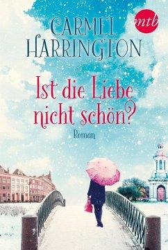 Ist die Liebe nicht schön? (eBook, ePUB) - Harrington, Carmel