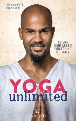 Yoga unlimited (eBook, ePUB) - Johannsen, Percy Shakti