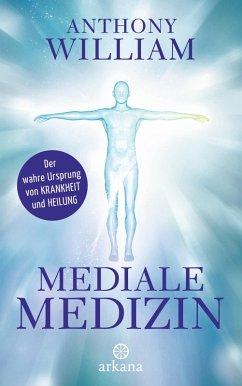 Mediale Medizin (eBook, ePUB) - William, Anthony