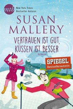 Vertrauen ist gut, küssen ist besser / Fool's Gold Bd.16 (eBook, ePUB) - Mallery, Susan