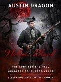 Hollow Blood (Sleepy Hollow Horrors, Book 1): The Hunt For the Foul Murderer of Ichabod Crane (eBook, ePUB)