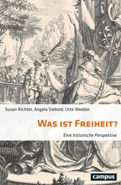 Was ist Freiheit? (eBook, ePUB) - Richter, Susan; Weeber, Urte; Siebold, Angela
