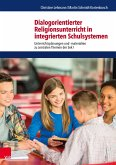 Dialogorientierter Religionsunterricht in integrierten Schulsystemen (eBook, PDF)