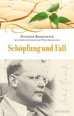 Schöpfung und Fall - Bonhoeffer, Dietrich