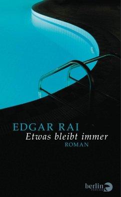Etwas bleibt immer (eBook, ePUB) - Rai, Edgar