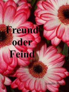 Freund oder Feind (eBook, ePUB) - Weise, Jennifer