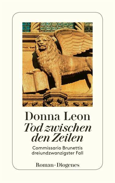 Tod zwischen den Zeilen / Commissario Brunetti Bd.23 - Leon, Donna
